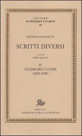 Scritti diversi. Con DVD. Vol. 4: Ulteriori e ultimi (2000-2008).