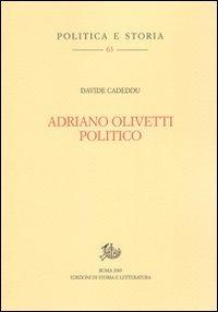 Adriano Olivetti politico - Cadeddu Davide - wuz.it