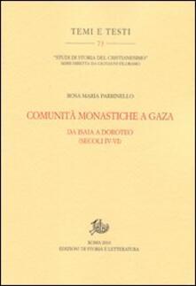 Comunità monastiche a Gaza. Da Isaia a Doroteo (secoli IV-VI) - Rosa Maria Parrinello - copertina