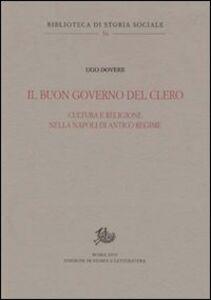 Il buon governo del clero. Cultura e religione nella Napoli di Antico Regime