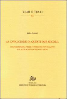 «A cavalcioni di questi due secoli». Cultura riflessa nelle «Confessioni d'un italiano» e in altri scritti di Ippolito Nievo - Sara Garau - copertina