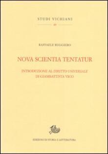 Nova scientia tentatur. Introduzione al diritto universale di Giambattista Vico - Raffaele Ruggiero - copertina