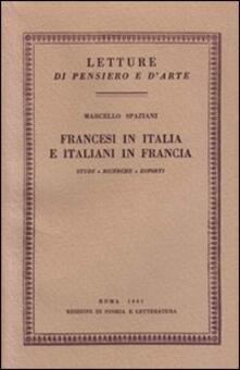 Francesi in Italia e italiani in Francia - Marcello Spaziani - copertina