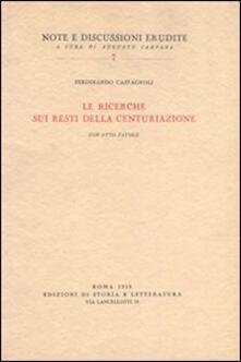 Le ricerche sui resti della centuriazione - Ferdinando Castagnoli - copertina