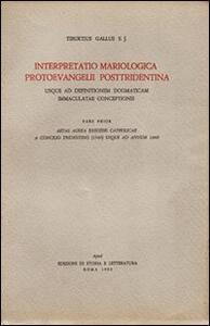 Interpretatio mariologica protoevangelii posttridentina. Usque ad definitionem dogmaticam immaculatae coceptionis. Pars prior, aetas aurea exegesis catholicae...
