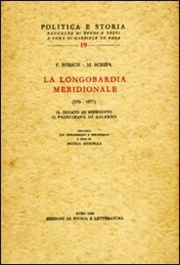 La Longombardia meridionale (570-1077). Il ducato di Benevento, il principato di Salerno