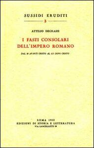I fasti consolari dell'impero romano dal 30 avanti Cristo al 613 dopo Cristo