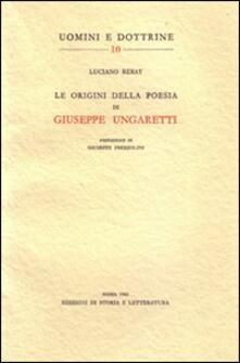 Le origini della poesia di Giuseppe Ungaretti - Luciano Rebay - copertina