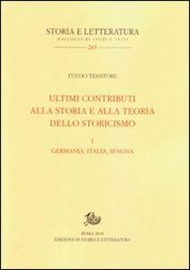 Ultimi contributi alla storia e alla teoria dello storicismo. Vol. 1: Germania, Italia, Spagna.