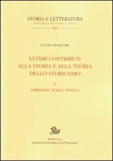 Ultimi contributi alla storia e alla teoria dello storicismo. Vol. 1: Germania, Italia, Spagna. - Fulvio Tessitore - copertina