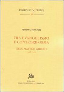 Tra evangelismo e controriforma. Gian Matteo Gilberti (1495-1543)