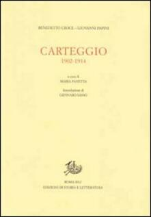 Carteggio 1902-1914 - Benedetto Croce,Giovanni Papini - copertina