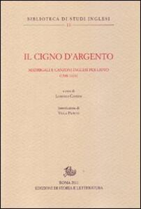 Il cigno d'argento. Antologia di madrigali e canzoni per liuto inglesi (1588-1624)