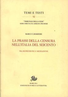 La prassi della censura nellItalia del Seicento. Tra repressione e mediazione.pdf