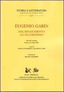 Eugenio Garin. Dal Rinascimento all'Illuminismo. Atti del Convegno (Firenze, 6-8 marzo 2009)