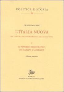 L' Italia nuova. Per la storia del Risorgimento e dell'Italia unita. Vol. 1: Il pensiero democratico da Mazzini a Salvemini.