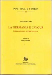 La Germania e Cavour. Diplomazia e storiografia - Anna M. Voci - copertina