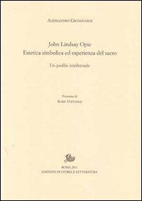 John Lindsay Opie. Estetica simbolica ed esperienza del sacro. Un profilo intellettuale