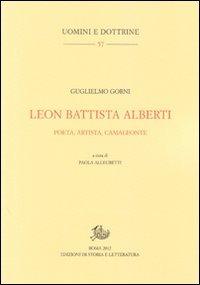 Leon Battista Alberti. Poeta, artista, camaleonte - Gorni Guglielmo - wuz.it