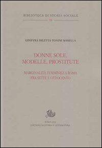 Donne sole, modelle, prostitute. Marginalità femminili a Roma tra Sette e Ottocento