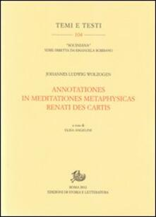 Annotationes in meditationes metaphysicas Renati Des Cartis - Johannes L. Wolzogen - copertina
