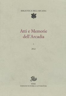 Atti e memorie dell'Arcadia (2012). Vol. 1 - copertina