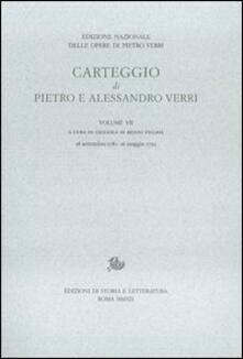 Carteggio di Pietro e Alessandro Verri. Vol. 7 - Alessandro Verri,Pietro Verri - copertina