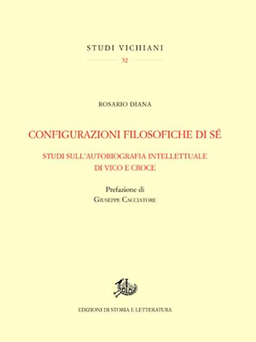 Configurazioni filosofiche di sé. Studi sull'autobiografia intellettuale di Vico e Croce