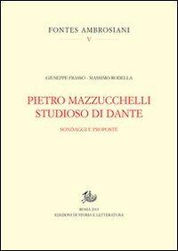 Pietro Mazzucchelli studioso di Dante. Sondaggi e proposte