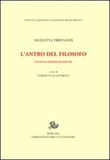 L' antro del filosofo. Studi su Giordano Bruno - Nicoletta Tirinnanzi - copertina
