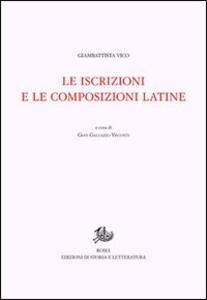 Opere di Giambattista Vico. Vol. 12\2: Le iscrizioni e le composizioni latine.