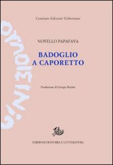 Badoglio a Caporetto - Novello Papafava - copertina