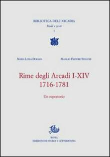 Rime degli Arcadi I-XIV. 1716-1781 - Maria Luisa Doglio,Manlio Pastore Stocchi - copertina