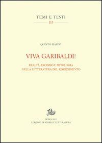 Viva Garibaldi! Realtà, eroismo e mitologia nella letteratura del Risorgimento