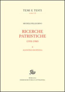 Ricerche patristiche (1938-1980). Vol. 2: Agostino di Ippona. - Michele Pellegrino - copertina