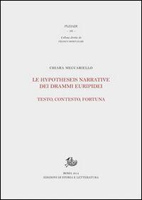 Le hypotheseis narrative dei drammi euripidei. Testo, contesto, fortuna