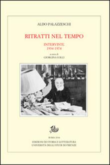 Ritratti nel tempo. Interviste 1934-1974 - Aldo Palazzeschi - copertina