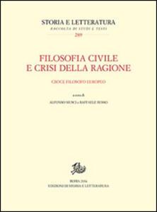 Filosofia civile e crisi della ragione. Croce filosofo europeo