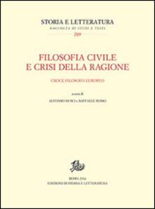 Filosofia civile e crisi della ragione. Croce filosofo europeo - copertina