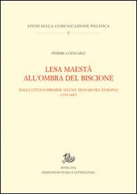 Lesa maestà all'ombra del Biscione. Dalle città lombarde ad una monarchia europea (1335-1447)