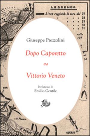 Dopo Caporetto-Vittorio Veneto