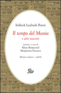 Il tempo del Messia e altri racconti. Ediz. italiana e yiddish