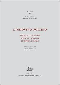 L' indovino Poliido. Eschilo «Le cretesi», Sofocle «Manteis», Euripide «Poliido»