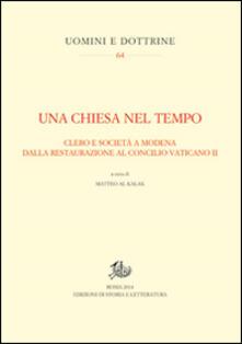 Una Chiesa nel tempo. Clero e società a Modena dalla Restaurazione al Concilio Vaticano II - copertina
