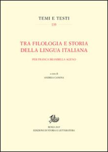 Tra filologia e storia della lingua italiana. Per Franca Brambilla Ageno - copertina