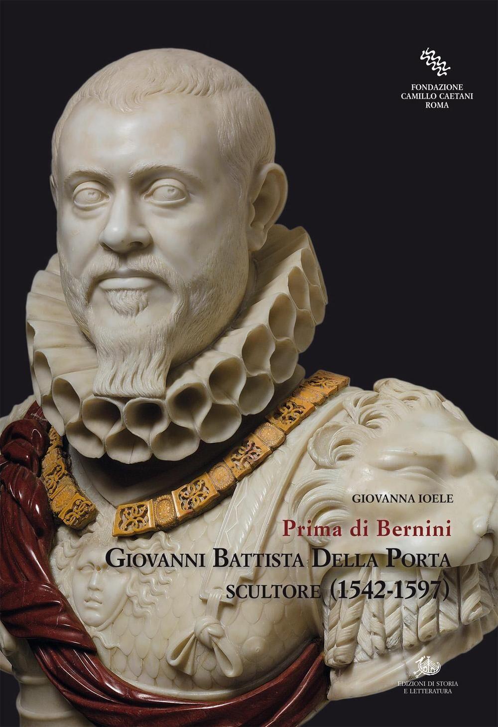 Giovanni Battista Della Porta scultore (1542-1597). Prima di Bernini