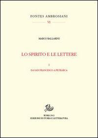Lo spirito e le lettere. Vol. 1: Da san Francesco a Petrarca.