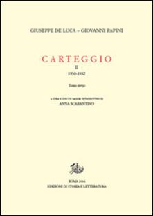 Carteggio. Vol. 2\3: 1930-1932. - Giuseppe De Luca,Giovanni Papini - copertina