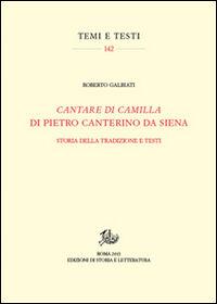 «Cantare di Camilla» di Pietro Canterino da Siena. Storia della tradizione e testi