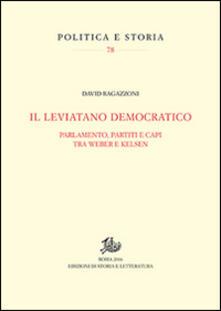 Il leviatano democratico. Parlamento, partiti e capi tra Weber e Kelsen - David Ragazzoni - copertina